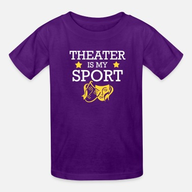 Sport Theatre Is My Sport Love Theater Gifts - Kids' T-Shirt