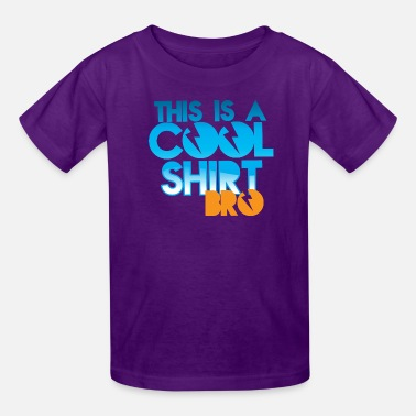 Cool Story THIS IS A COOL SHIRT, BRO - Kids' T-Shirt