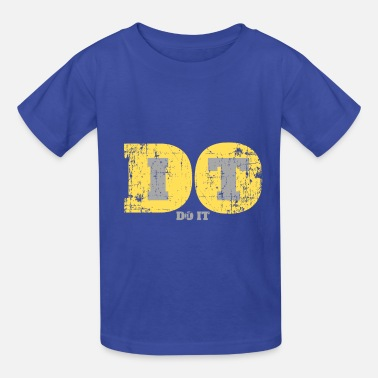 Do It, Doing It, Just Doing It, Positive, Yes, - Kids' T-Shirt