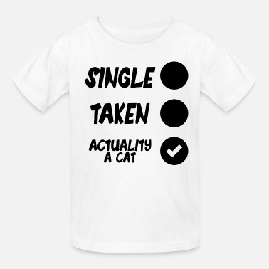 Forgive Single Single - Taken - Cats - Kids' T-Shirt