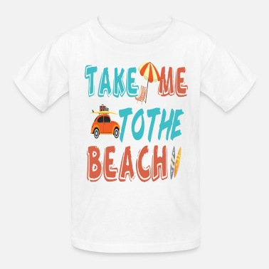 Take-away beach vacation vacation vacation beach take me to - Kids' T-Shirt