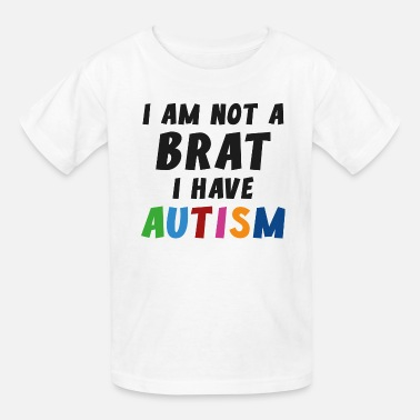 Autism I Have Autism - Kids' T-Shirt