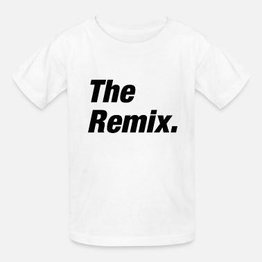 Remix The Remix - Kids' T-Shirt