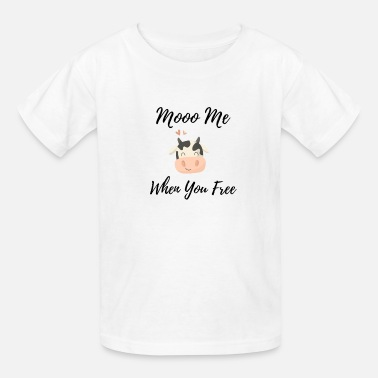 mooo me when you free - Kids' T-Shirt