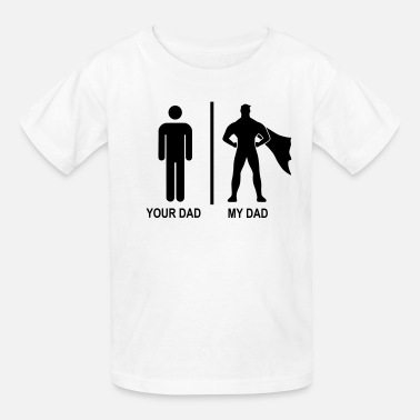 Fathers Day your dad, my dad black - Kids' T-Shirt
