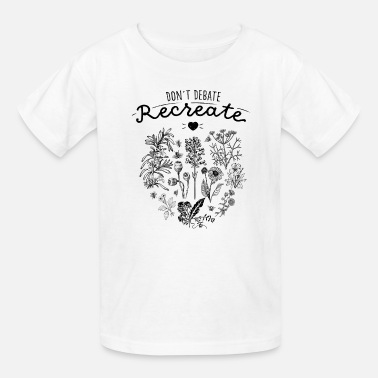 Heart Don´t Debate, Recreate I Save the Bees - Kids' T-Shirt