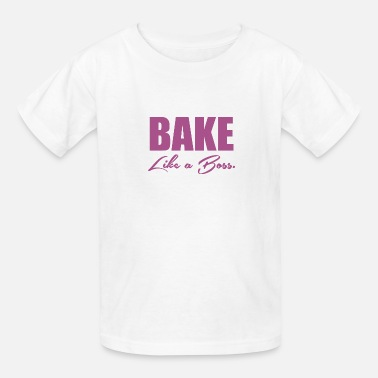 Baking Boss Bake Like A Boss 9 - Kids' T-Shirt