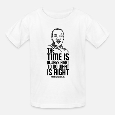 Civil Rights The time is always right to do what is right Tee - Kids' T-Shirt