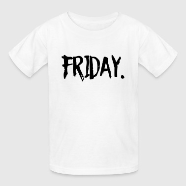 FUCKING FRIDAY BITCHES - Kids' T-Shirt