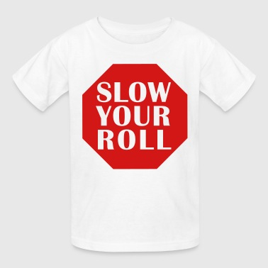 Slow Your Roll - Kids' T-Shirt