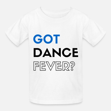 Cool Kids Dance Got Dance Fever Classic (kids) - Kids' T-Shirt