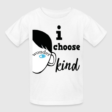 Wonder I choose kind shirt - Kids' T-Shirt