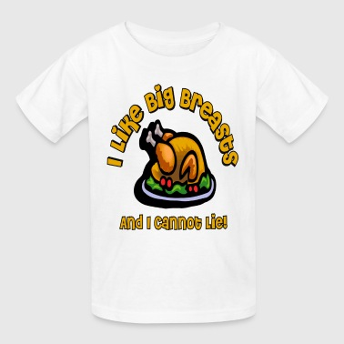 I Like Big Breasts And I Cannot Lie! Thanksgiving  - Kids' T-Shirt