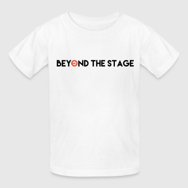 beyond the stage - Kids' T-Shirt