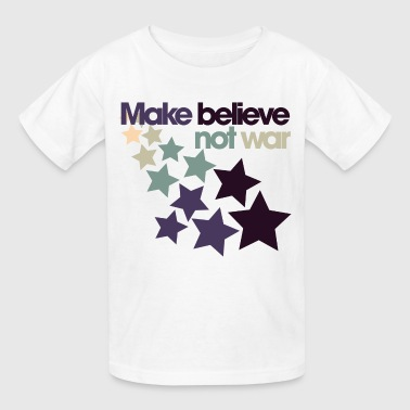 Make Believe not War - Kids' T-Shirt