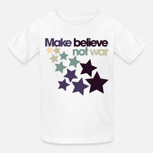 15464204e Make Believe not War Kids' T-Shirt | Spreadshirt