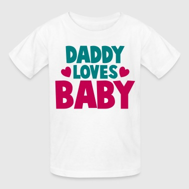 Baby Cute Cuties Mommy Daddy Dad Babies daddy loves baby with cute little love hearts father - Kids' T-Shirt