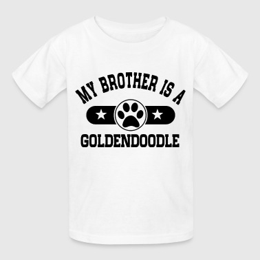 Goldendoodle Owner Goldendoodle Brother - Kids' T-Shirt