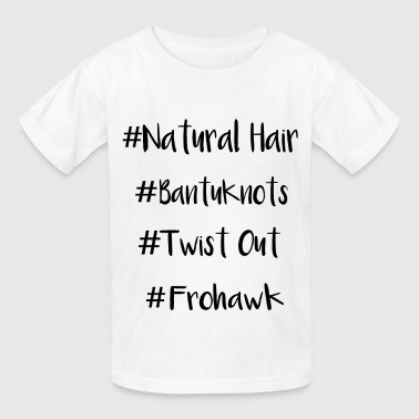 # Natural Hair - Kids' T-Shirt