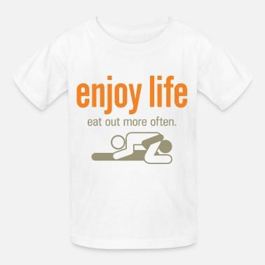Cunnilingus Life Enjoy Life 6 (dd)++ - Kids' T-Shirt