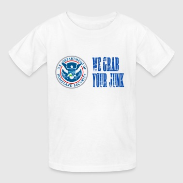 TSA We Grab Your Junk - Kids' T-Shirt