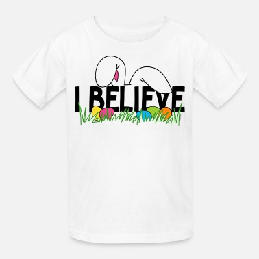 Easter Bunny Designs Believe In The Easter Bunny - Kids' T-Shirt