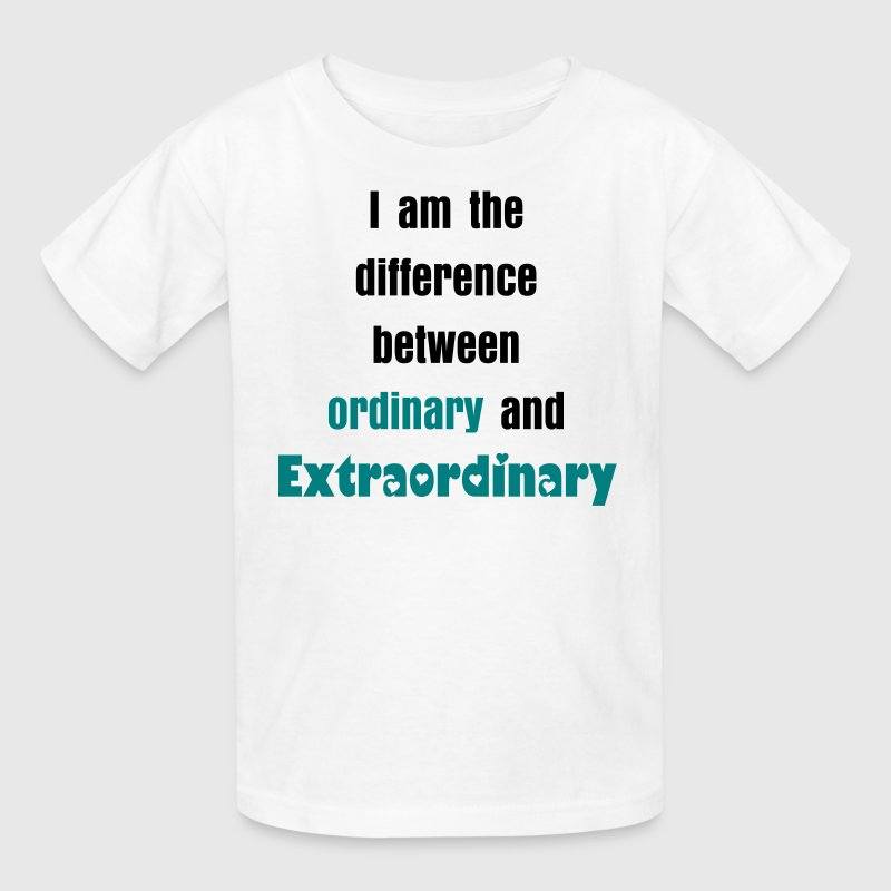 I am the difference between ordinary and extraordi - Kids' T-Shirt
