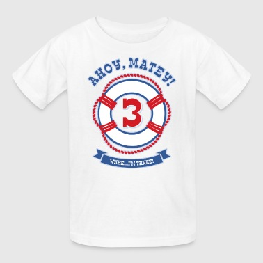 Ahoy Matey 3rd Birthday - Kids' T-Shirt