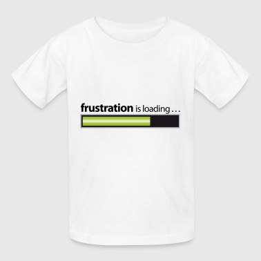 frustration / frustration is loading - Kids' T-Shirt