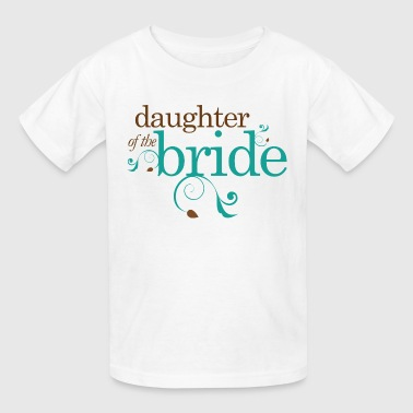 Daughter of the Bride Bridal Party - Kids' T-Shirt