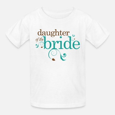 Bride Squad Daughter of the Bride Bridal Party - Kids' T-Shirt