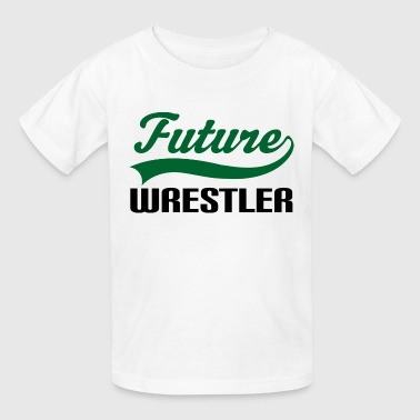 Wrestler. Wrestle Wrestling Future Wrestler - Kids' T-Shirt