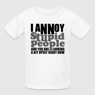I Annoy Stupid People - Kids' T-Shirt