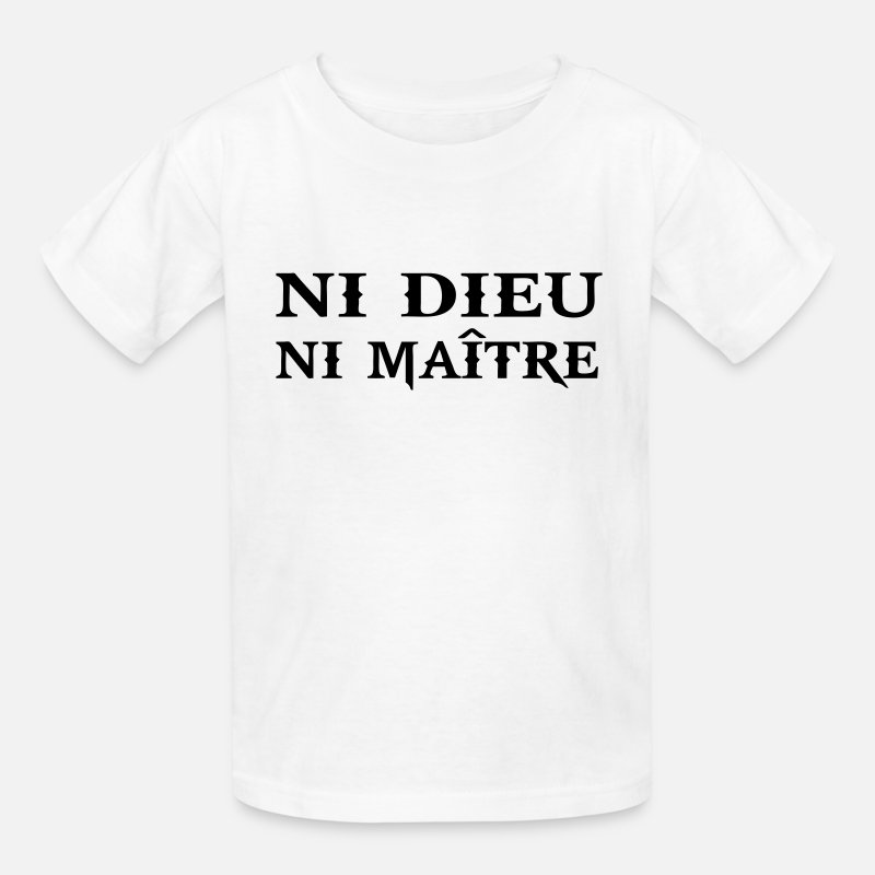 God T-Shirts - ni dieu  ni maitre - Kids' T-Shirt white