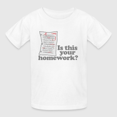 This Your Homework - Kids' T-Shirt