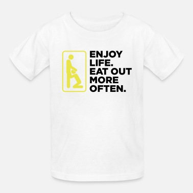 Cunnilingus Life Enjoy Life 1 (2c)++ - Kids' T-Shirt