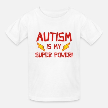 Powered By Autism Autism Is My Super Power! - Kids' T-Shirt