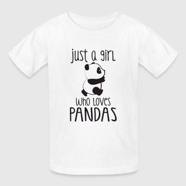 Panda Just a girl who loves Pandas - Kids' T-Shirt