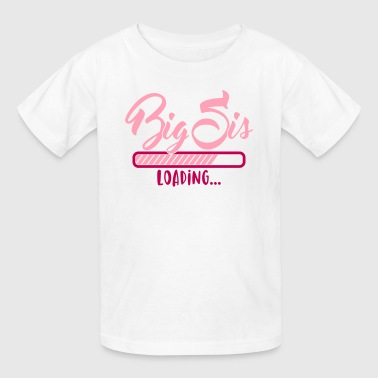Big Sis loading - Big Sister loading - Pregnancy - Kids' T-Shirt