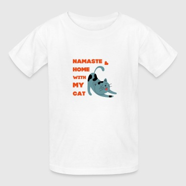 Namaste Cat namaste home with - Kids' T-Shirt