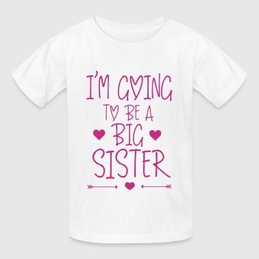 I'm going to be a big sister - Kids' T-Shirt