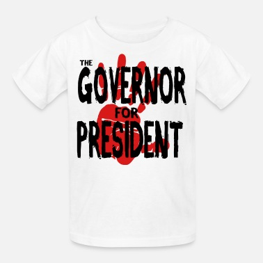 Governor The Governor for President - Kids' T-Shirt