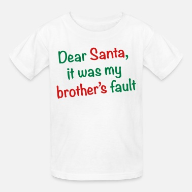Christmas Dear Santa, it was my brother's fault - Kids' T-Shirt