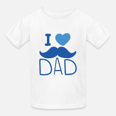 I Love Dad I Love Dad - Kids' T-Shirt