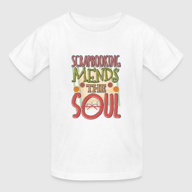 Scrapbooking Mends the Soul Crafter - Kids' T-Shirt
