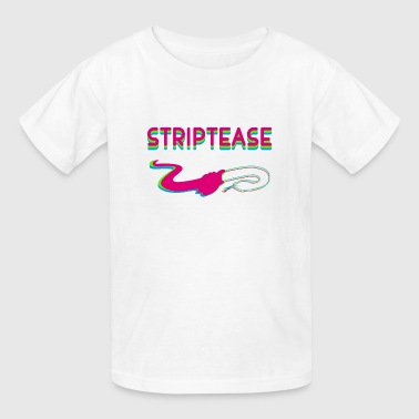 Striptease striptease - Kids' T-Shirt