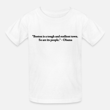 We The Resilient Boston is a Tough and Resilient Town - Kids' T-Shirt