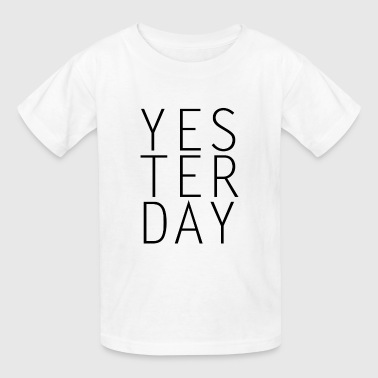 YESTERDAY - Kids' T-Shirt
