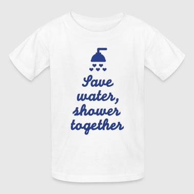 Save water Shower together - Kids' T-Shirt