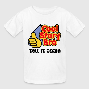 Cool Story Bro Tell It Again - Kids' T-Shirt